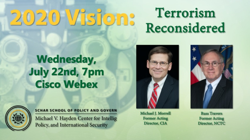 REGISTER NOW! 2020 Vision: Terrorism Reconsidered. Wed, 22 July, 7p EDT. Russ Travers, recent NCTC Acting Director, opens up to @MichaelJMorell about the state of US counterterrorism efforts. Register here: bit.ly/2ZtQSty @GenMhayden @ScharSchool @GeorgeMasonU