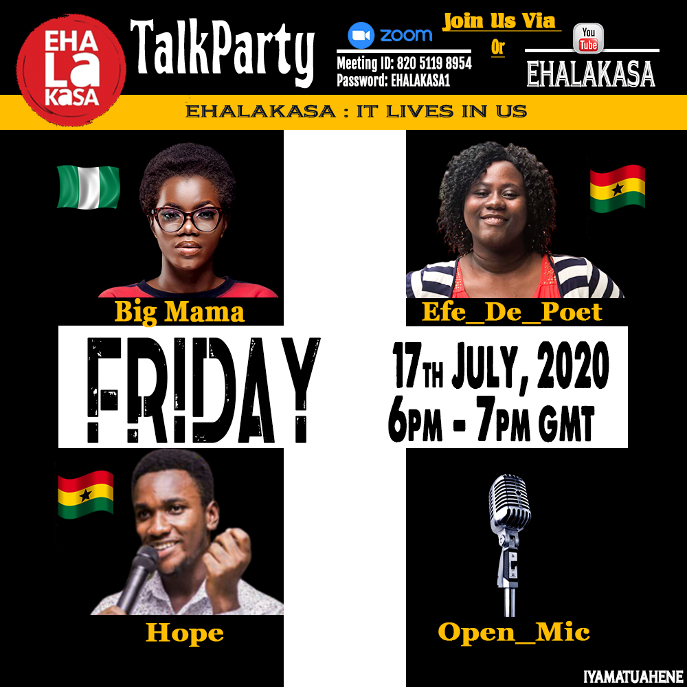 Poets line up for Friday, 17th July, 2020. 6pm-7pm GMT. TalkParty will host @_B_mama  from Nigeria, @HopeKeteni, and @efe_poet  from Ghana  Don't Miss This  #spokenword #Poetry #Acousticmusic #TalkParty #17thjuly @KojoYibor @nattyoglipic.twitter.com/odF3CB7OLT