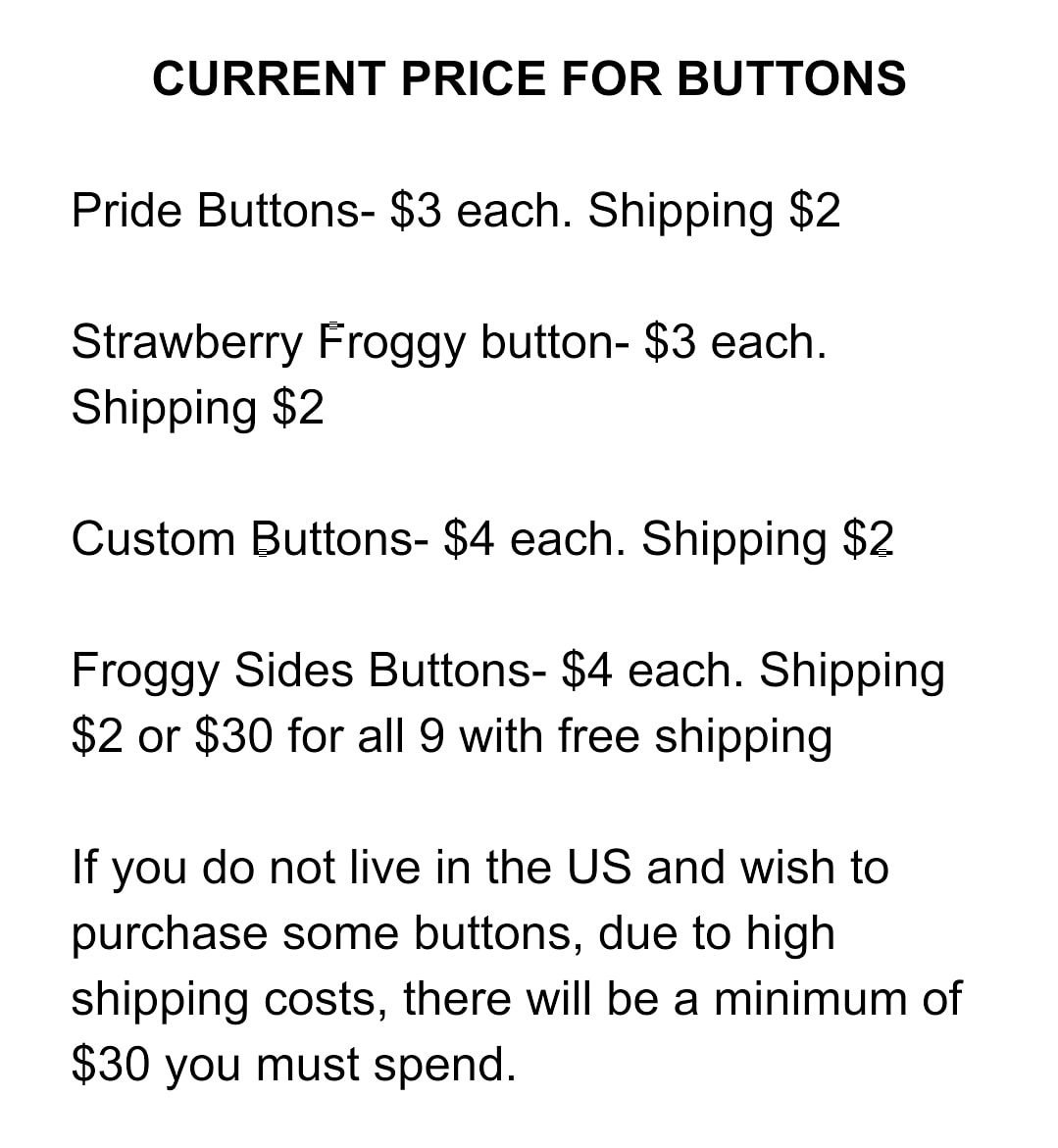 Prices for my buttons currently. Due to high shipping costs for international, you must purchase at least a minimum of $30 #buttons #smallbusinessowner #SmallBusiness #artistsontwitterpic.twitter.com/zfq9PiTgf4