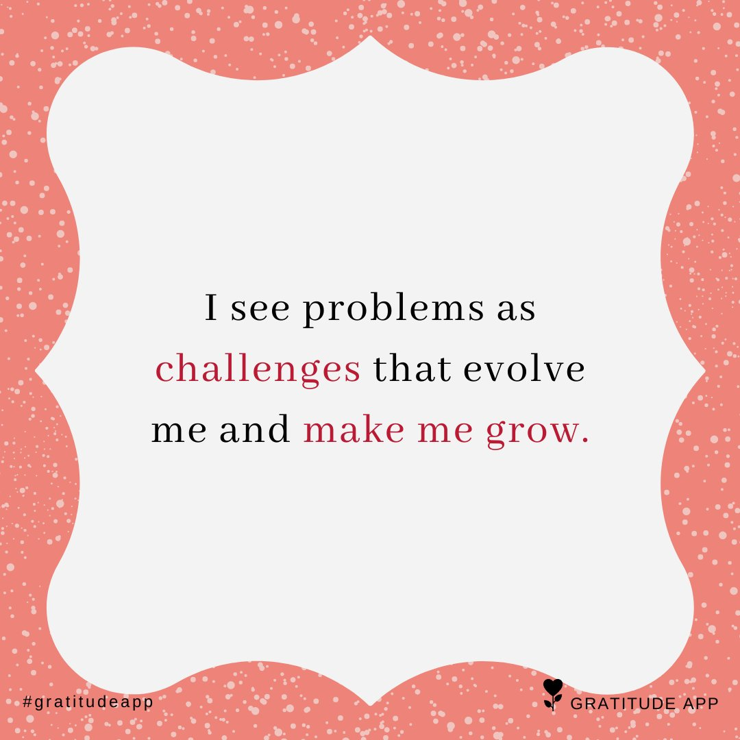 I see problems as challenges that evolve me and make me grow.  #gratitudeapp #affirmation #MondayMotivation<br>http://pic.twitter.com/5veANEgdGq