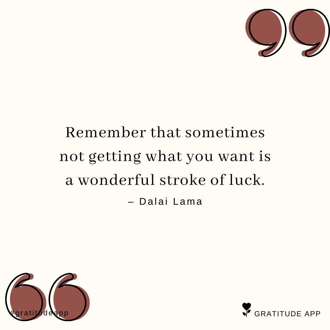 """""""Remember that sometimes not getting what you want is a wonderful stroke of luck."""" – Dalai Lama  #gratitudeapp #MondayMotivation #DalaiLama<br>http://pic.twitter.com/UkClOB7ygs"""