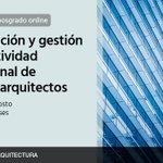 Image for the Tweet beginning: 💻Próximo Programa Ejecutivo de @UParquitectura:  Capacitate