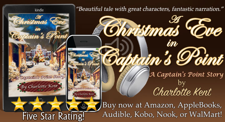 NOW in Audio! A Christmas Eve in Captain's Point written by me as @CharlotteKent20 narrated by @lisaleslievoice  and  or  #Christmas #Romance #BookBoost #TW4RW #SNRTG #IARTG #authorRT
