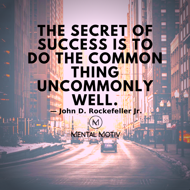 """The secret of #success is to do the common thing uncommonly well."" —John D. Rockefeller Jr.  Follow @MentalMotiv for #MotivationalQuotes  #mentalmotiv #inspirationalquotes #quoteoftheday #quotes #qotd #positivequote #successtips #successquotes #successmindset #motivation101 pic.twitter.com/rMQisBdQyX"