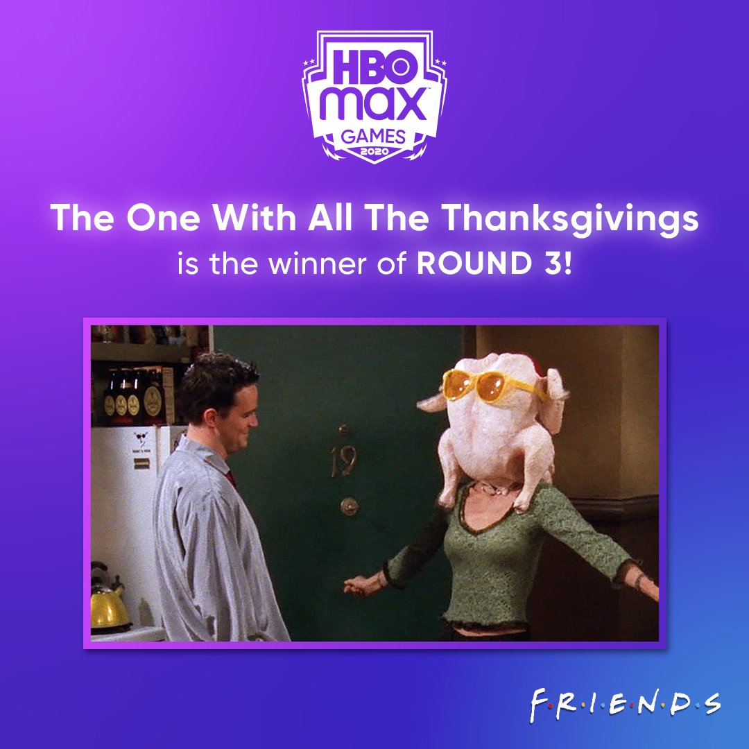 And The One With All The Thanksgivings is the winner of Round 3! Voting is now open for Round 4 of #HBOMaxGames
