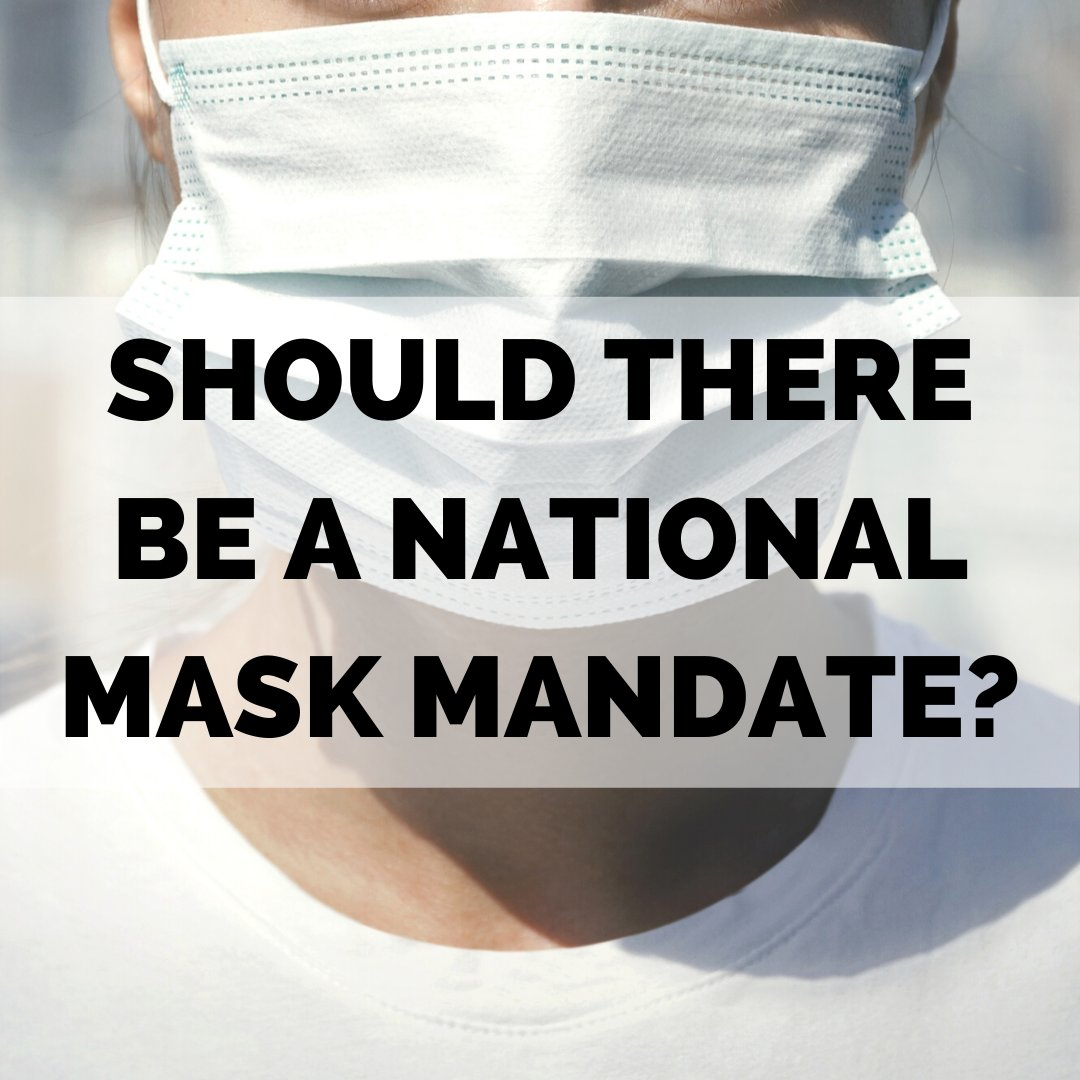 Would you support a national mask mandate? Why or Why Not? https://t.co/Kw5FnbhfMA