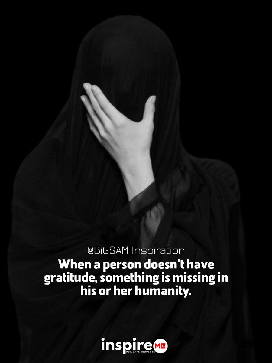 When a person doesn't have gratitude, something is missing in his or her humanity . °inspireME #thankful #thankfulthursday #bigsam_inspiration #quote  #encouragement #inspiration #inspireME  #comment  #TFLers #tweegram #quoteoftheday  #photooftheday #wordsofwisdom #true