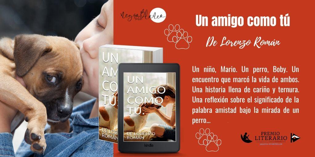 UN AMIGO COMO TÚ de @DeLorenzoRoman http://mybook.to/Unamigocomotu http://mybook.to/Unamigocomotup Participa en: #Premioliterarioamazon2020  Una historia conmovedora que te cautivará #queleer  #LeerEnKindle  #LeerEnAmazon  #RecomiendoLeer  #lecturas2020  #LibrosRecomendadospic.twitter.com/Na2KLAUho2