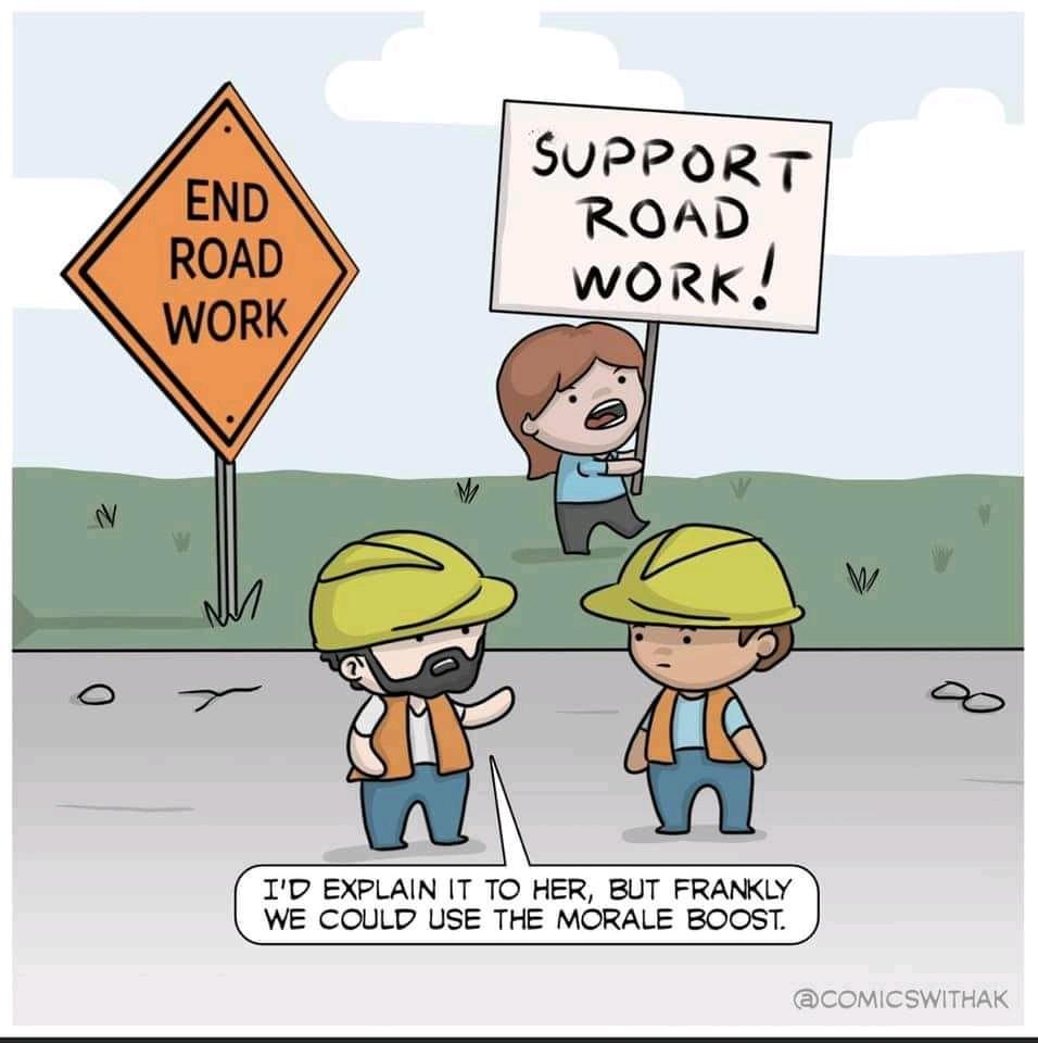 Support Road Work #wholesomememes #memes #memesdaily #dankmemespic.twitter.com/A2DaCCJIhn