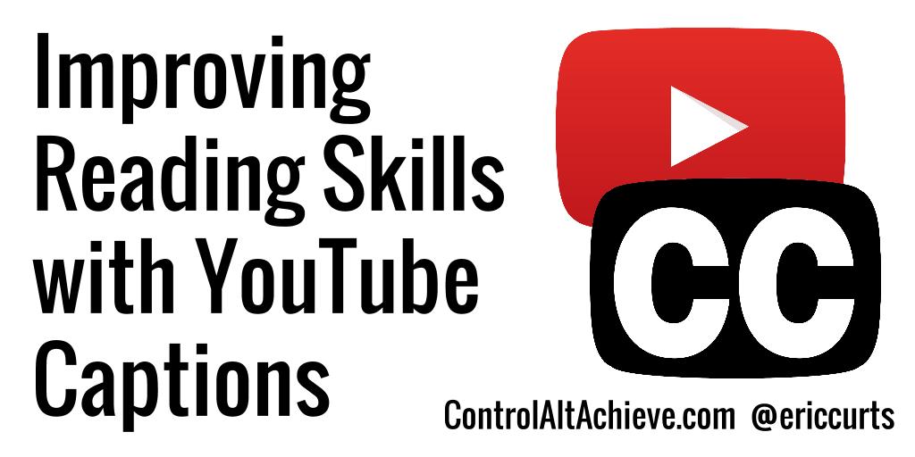 Improving Reading Skills with YouTube Closed Captions controlaltachieve.com/2016/10/youtub… #ControlAltAchieve