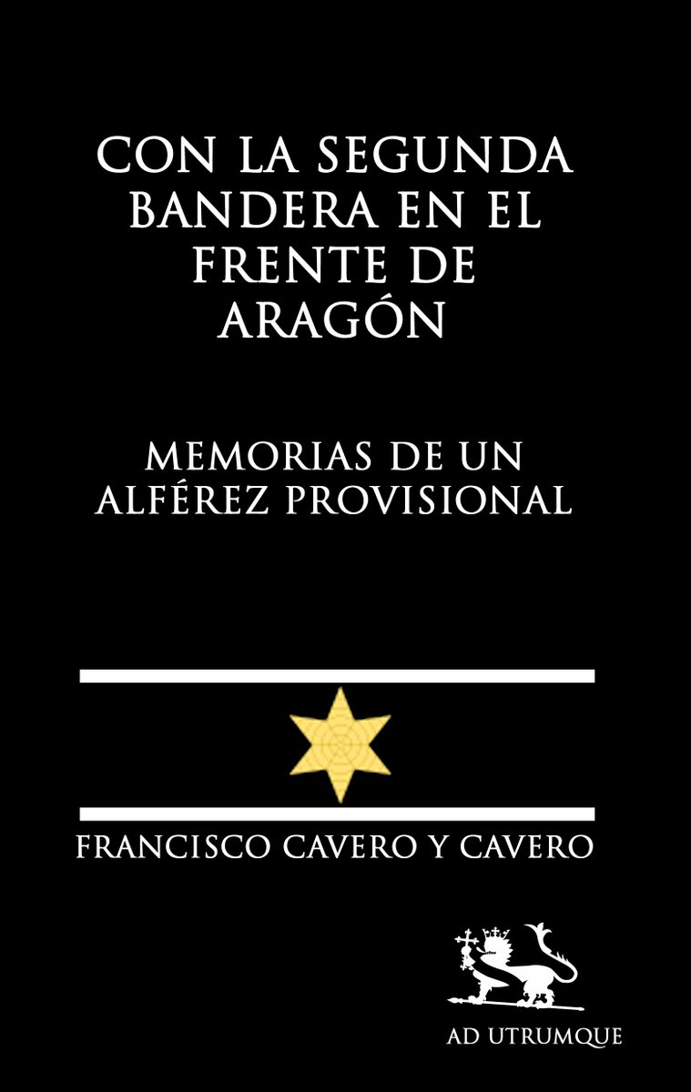«Con la Segunda Bandera en el Frente de Aragón. Memorias de un Alférez Provisional», de Francisco Cavero y Cavero. ¡Muy pronto disponible en tapa blanda! #MásLibrosMásLibres pic.twitter.com/dAGr5hccUY