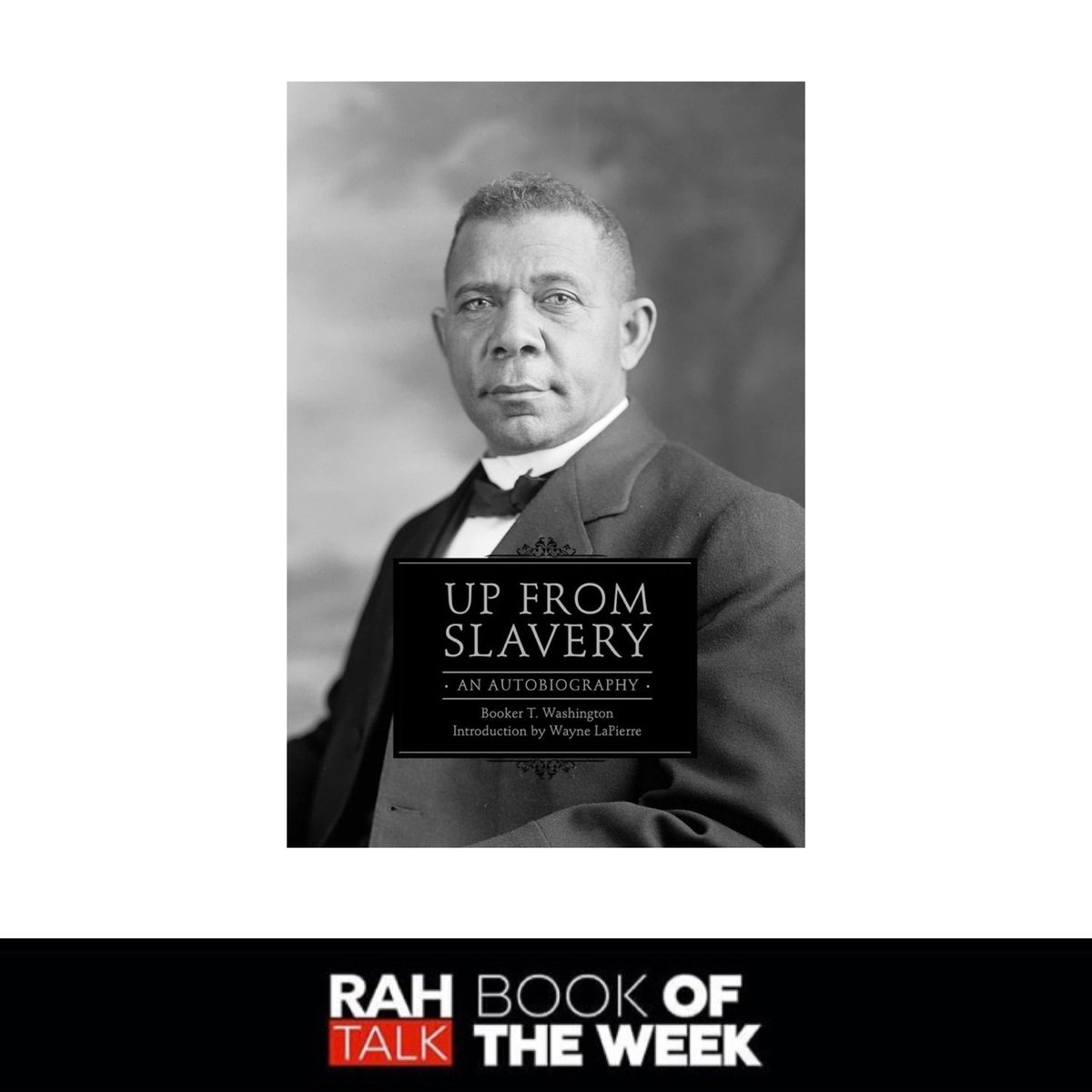 """#RahTalk Book of the Week: Booker T Washington's Autobiography - """"Up From Slavery""""  If you've read the book, comment your thoughts on it below. 📚  #Black #BlackAuthors #BlackReads #BlackBooks #KnowledgeIsPower #BarnesAndNobles #Books #BlackWriters #BookerTWashington #RahTalk"""