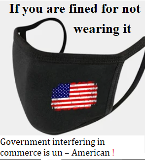 @RN_JB7 @Rparkerscience If you are fined for not  wearing it  Government interfering in  commerce is un - American !  #mask #covid #coronavirus  #COVIDIOTS https://t.co/o75XaZmUlp