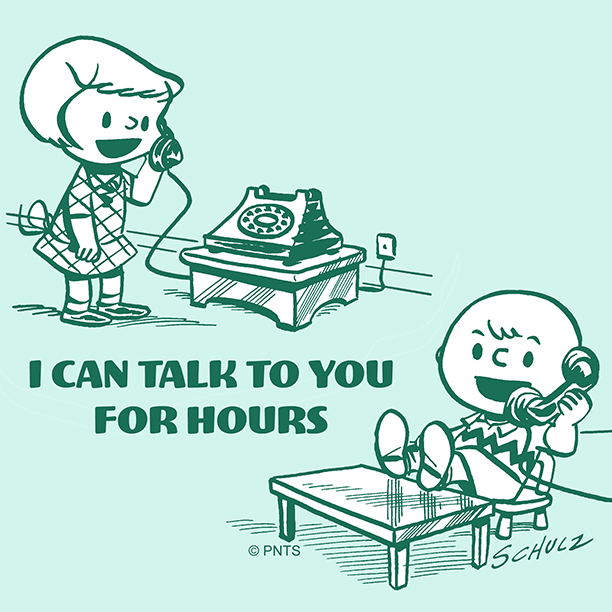 You're one of my favorite people to talk to.