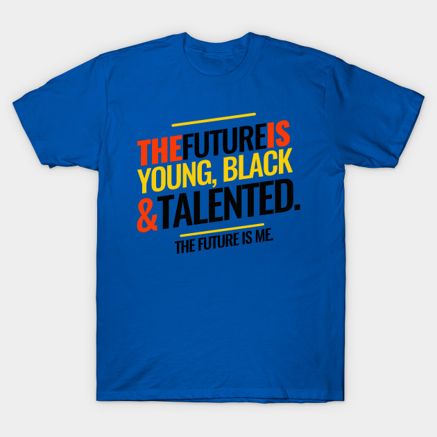 THE FUTURE IS YOUNG, #BLACK AND #TALENTED  #young