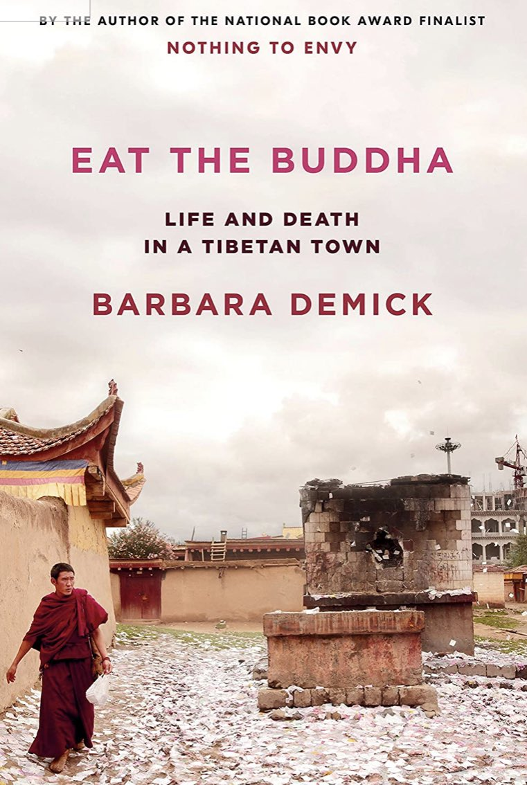 """Exciting news for everyone who loved """"Nothing to Envy"""" about ordinary lives in North Korea. @BarbaraDemick has a new book out this month: """"Eat the Buddha: Life and Death in a Tibetan Town."""" It's an amazing work. But don't just take my word for it: https://t.co/PshQtOecOR https://t.co/THYg4g3zq4"""