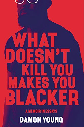 What Doesn't Kill You Makes You Blacker: A Memoir in Essays by Damon Young @DamonYoungVSB $3.99 Kindle Edition Buy: https://amzn.to/2OWXTfP pic.twitter.com/aqy1BtFdFK