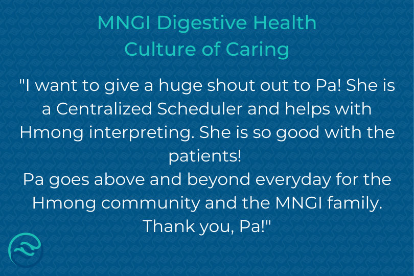 GI concerns can impact everyone. Thats why at MNGI Digestive Health, we strive to make getting treatment as easy as possible. Serving people from all different communities helps make our world a healthier place. Thank you, Pa, for all your hard work!