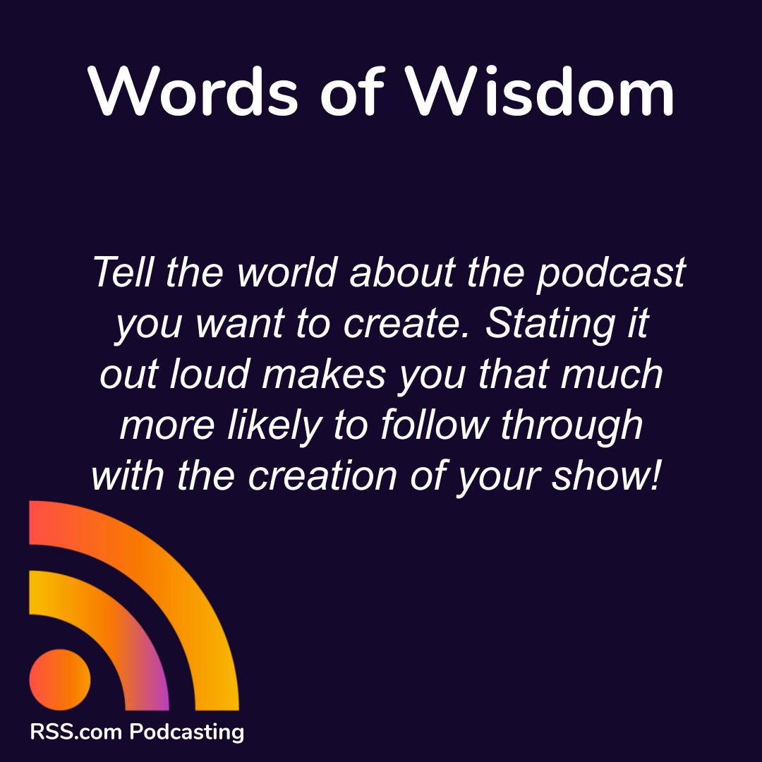 Tell the world about the #podcast you want to create. Stating it out loud makes you that much more likely to follow through with the creation of your show! What are you waiting for? Your audience has been looking for the show you want to develop. #startapodcast today! https://t.co/wVvj0YxeaG