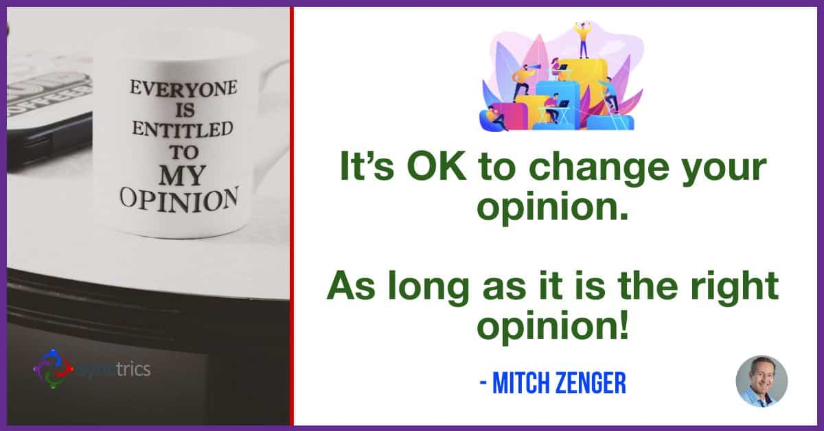 Why is it so wrong to change my opinion?? My opinion is that your opinion is not the right opinion compared to everyone's opinion! @mitchzenger @synctrics https://t.co/oDqL11oFQJ  #PeopleAnalytics #Pulsitude #FutureOfWork #Syncademy #Reputation #Goals #Feedback #HRTech #Synctrics https://t.co/xUakzmascD