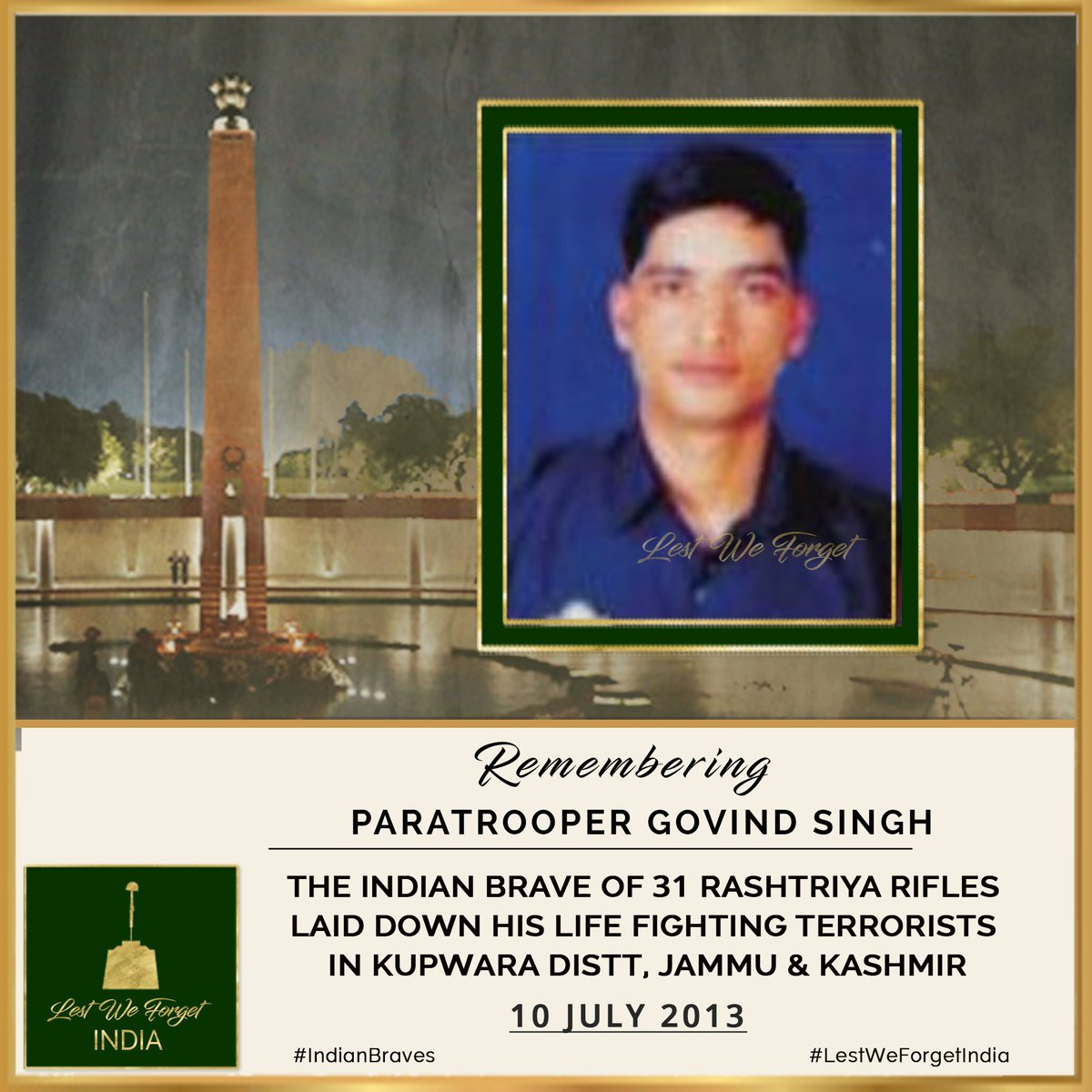 SEVEN yrs ago this #IndianBraves gave his all defending the Nation.   #LestWeForgetIndia🇮🇳 Paratrooper Govind Singh, 31 #RashtriyaRifles made the supreme sacrifice fighting terrorists at Kupwara, J&K #OnThisDay 10 July in 2013.  His service & supreme sacrifice is remembered https://t.co/FfkFstf2aQ