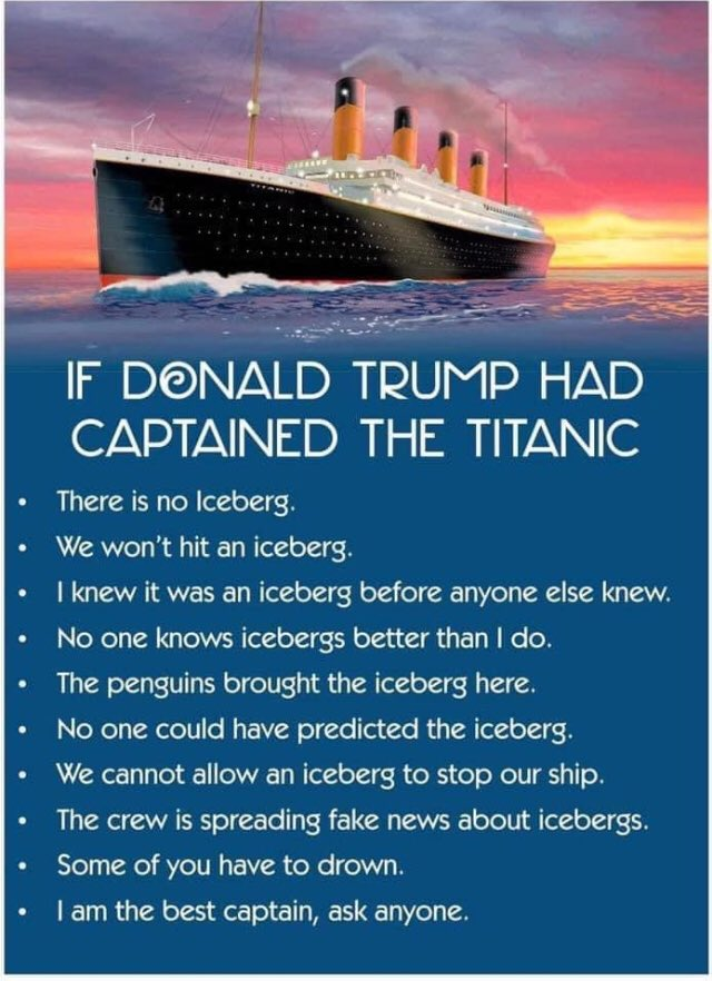 Trump would be the smartest, most competent, tremendously attractive Captain that ever sailed the #Titanic across the Atlantic Ocean. Better than all other ship captains on Earth.  Why cross so far north, Donald? https://t.co/yNElSSB3Dq