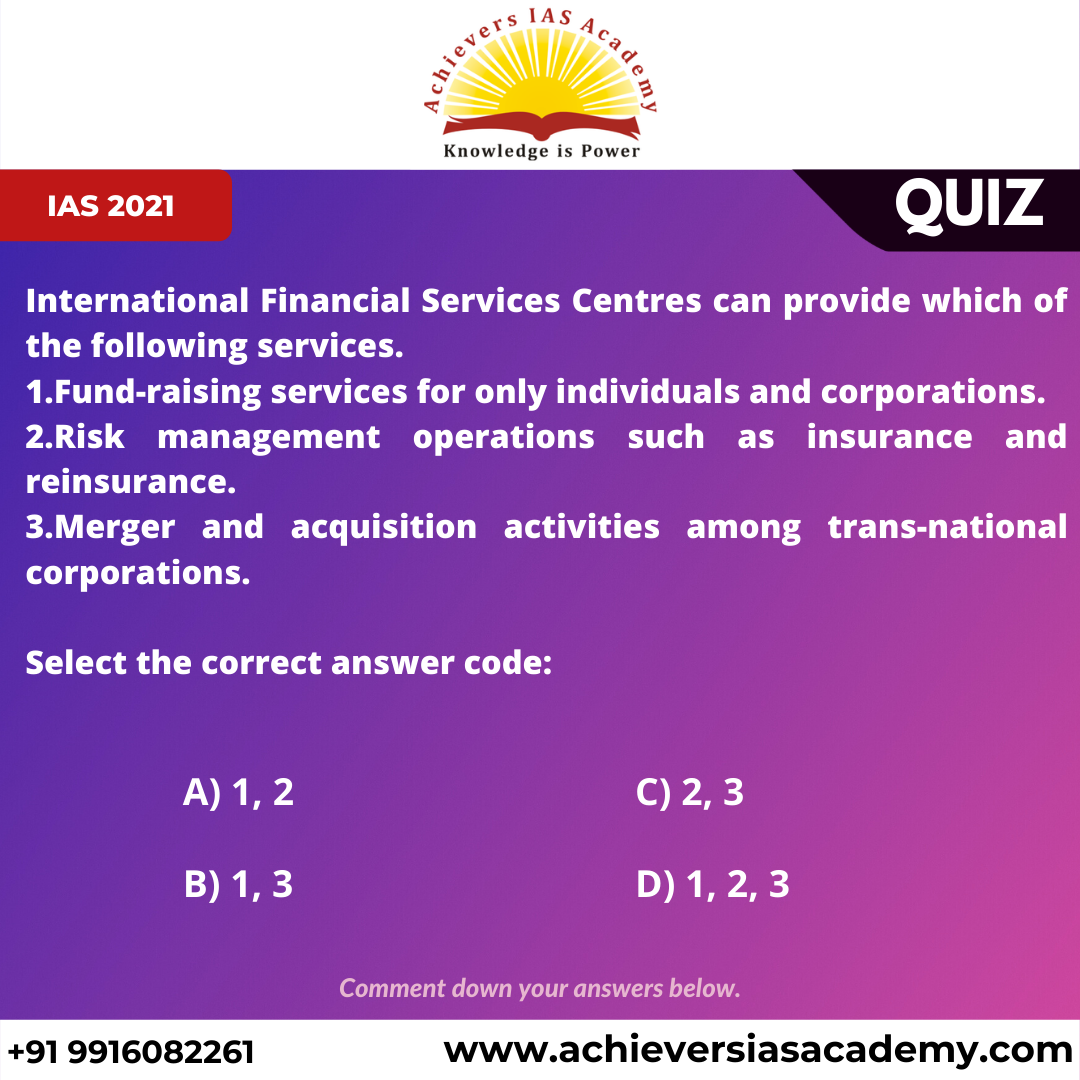 10th daily quiz International Financial Services Centres can provide which of the following services. Select the correct answer code   For Registering to our online classes join our whats app group: https://chat.whatsapp.com/IbgKLiv2FLyFKLgecH0xWX…   #upscaspirants #upscexam #study #iasofficerpic.twitter.com/SanXVStZ1V