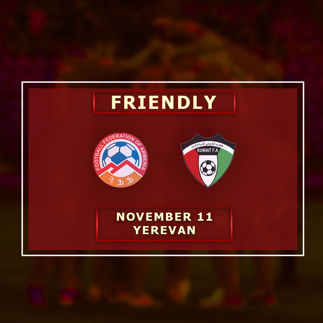Armenian National team🇦🇲 to play a friendly match against Kuwait🇰🇼 on November 11 in Yerevan.  Looking forward to welcome you in Yerevan, @KuwaitFA😊  #Armenia #Kuwait #Friendly https://t.co/MItjlLcORq