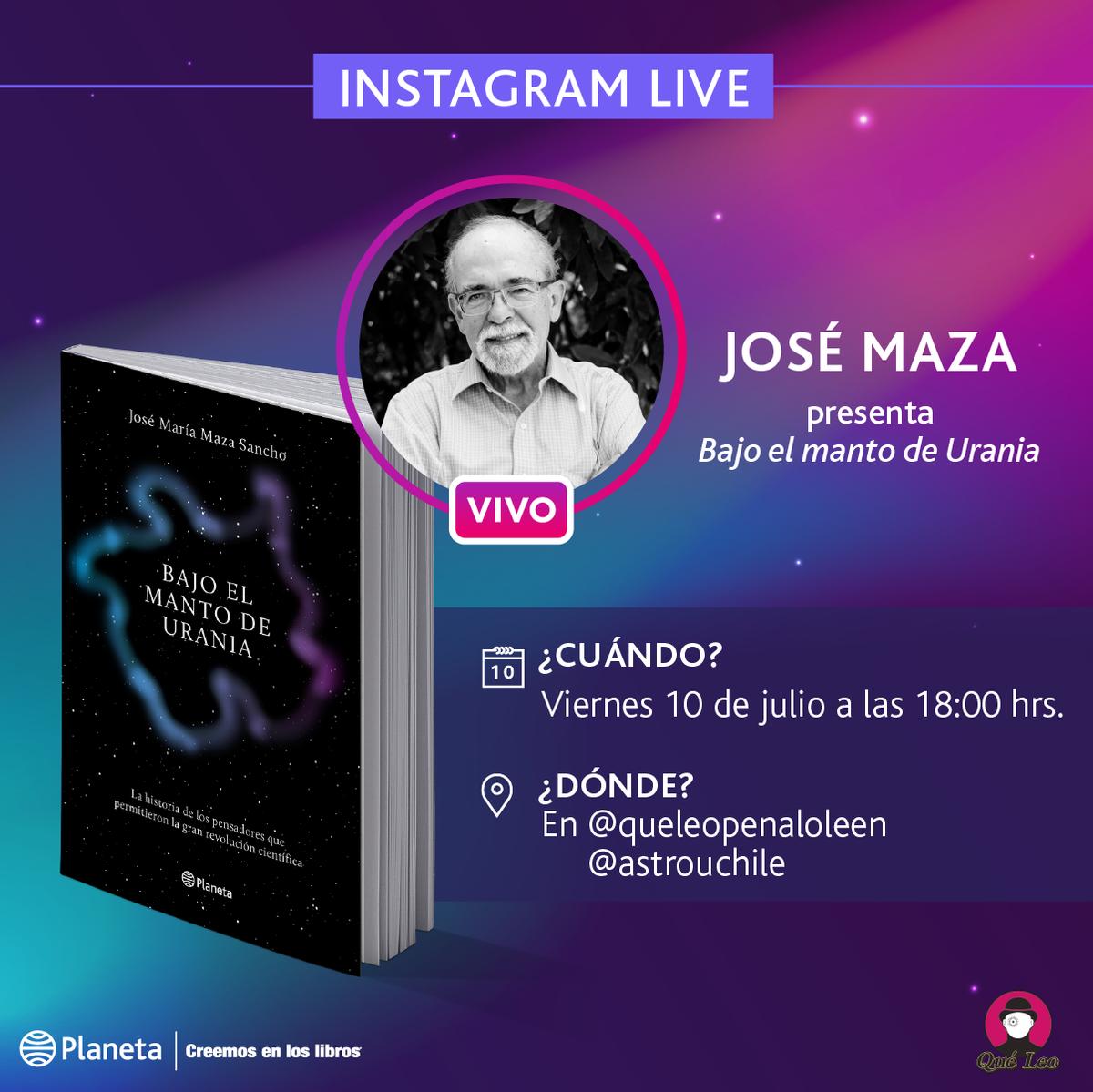HOY a las 18:00 hrs. en IG Live: el profesor José Maza conversa con librería Qué leo Peñalolen sobre su último libro Bajo el manto de Urania. #KeepReadingEnCasa #CreemosEnLosLibros #AutoresPlanetapic.twitter.com/u3aF2qERNx