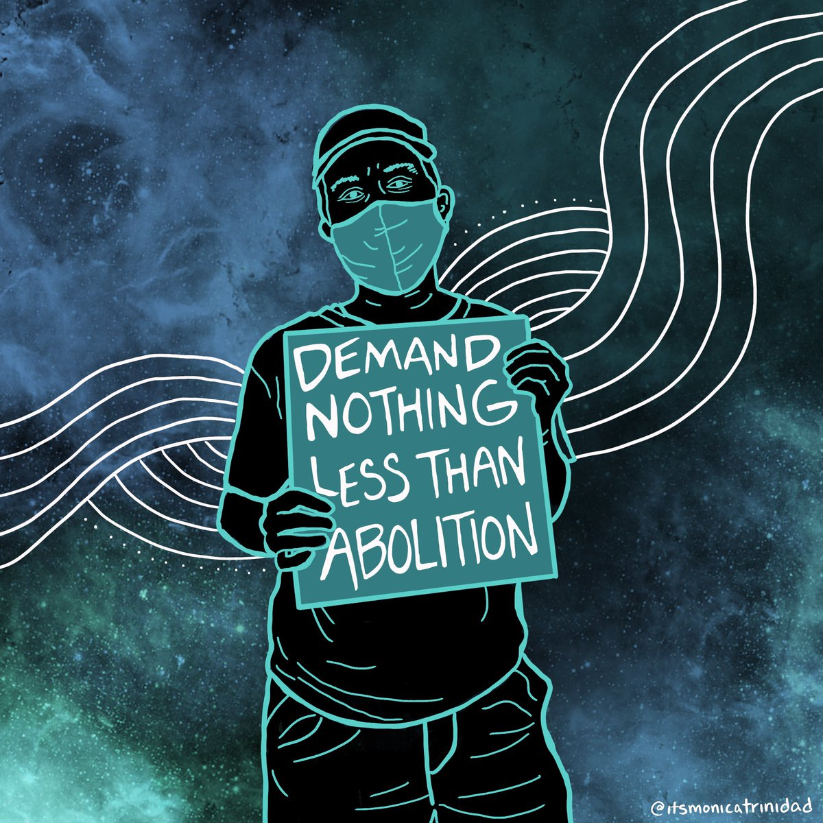 May every action we take get us one step closer to abolition. Demand nothing less! Art by me.