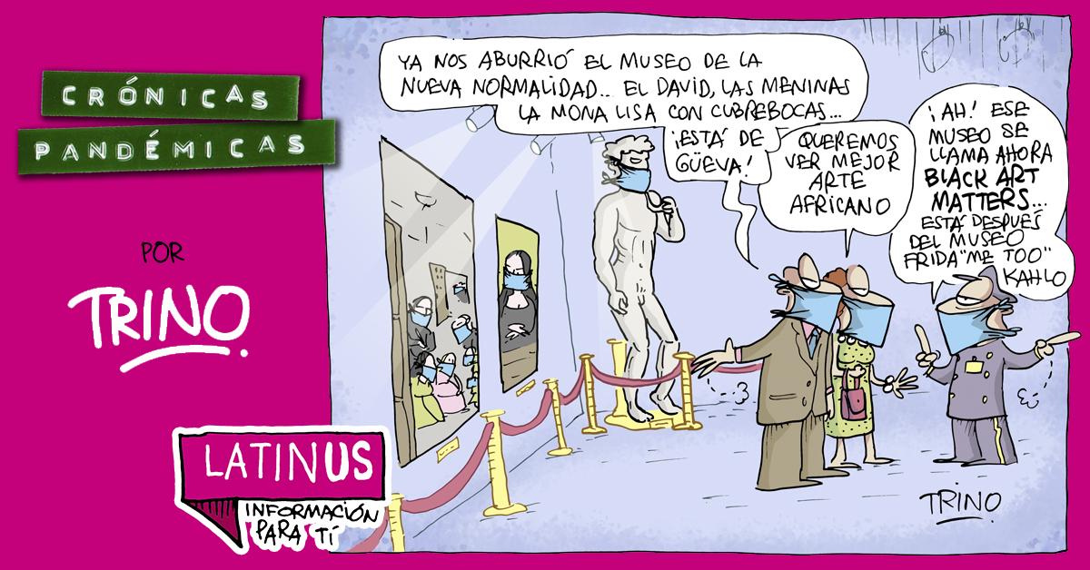 Viernes de #CrónicasPandémicas de @trinomonero. #Latinus #InformaciónParaTi
