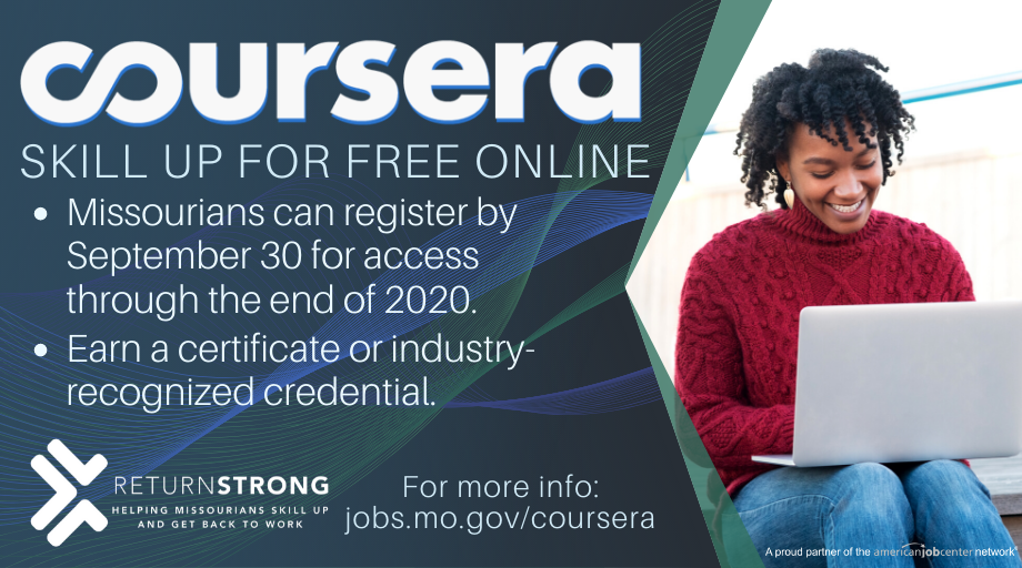 Earn a certificate or credential from home through @Coursera! Make sure to sign up for free by September 30. Visit jobs.mo.gov/coursera to get started. #MoWorkforce #ShowMeStrong