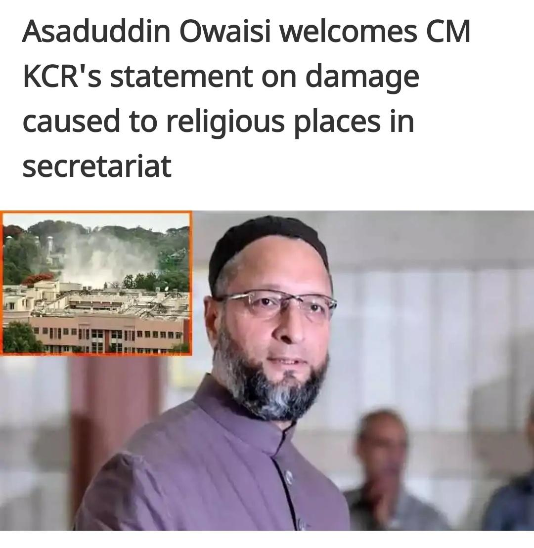 All India Maijlis e Ittehadul Muslimeen (#AlMIM) chief and Hyderabad MP #AsaduddinOwaisi welcomed Chief Minister K Chandrasekhar Raos statement over the damage caused to temple and mosque at the secretariat during thedemolition of buildings. pic.twitter.com/aE1gBVNGCt