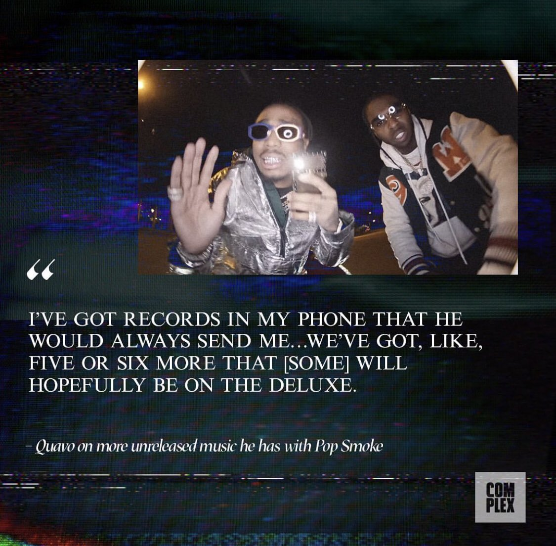 Quavo told me he has five or six more songs with Pop Smoke on the way  https://t.co/ng5rPIgmfT https://t.co/TxyBFB8mwp
