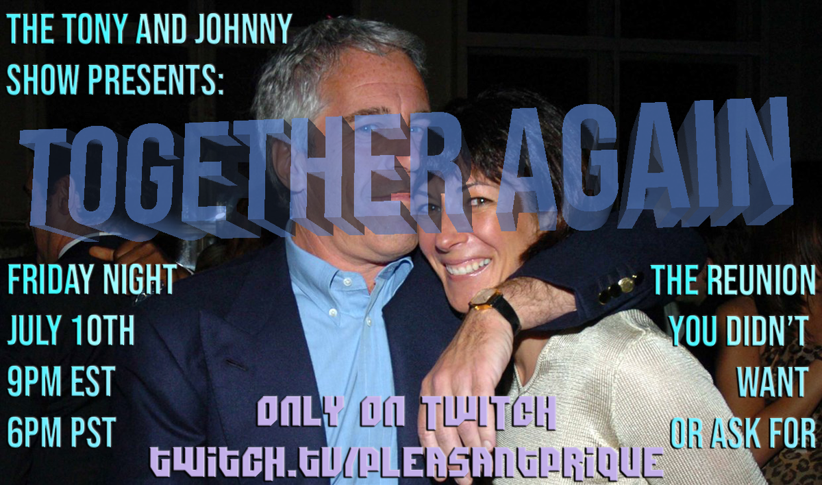 Tonight at 9pm EST/6pm PST @Gemberlicking & I return to host The Tony & Johnny Show on twitch.tv/pleasantprique