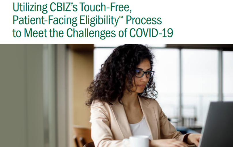 CBIZ KA Consultinghas rolled out a new process called the Touch-Free, Patient-Facing Eligibility™ Process to Meet the Challenges of#COVID-19. Check it out: https://t.co/cnc9hJCi1m https://t.co/8i6E05dSP3