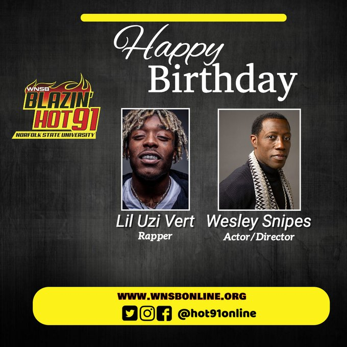 Happy Blazin\ Hot Birthday to Lil Uzi Vert & Wesley Snipes