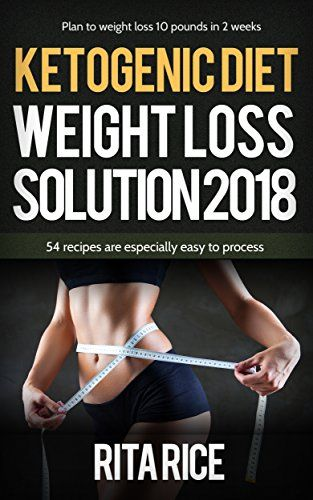 THE KETOGENIC WEIGHT LOSS SOLUTION 2018: 50 simpl… #free on Reading Deals for review! https://t.co/9f6GQyw2bs https://t.co/YEz4q4WeEe