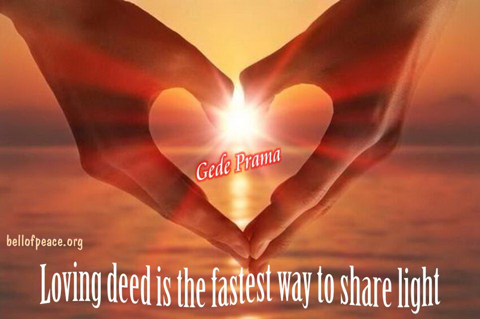 Loving deed is... #Peace #gedeprama #bali #beauty #happy #healthy #holy #innerharmony #JoyTrain   Photo courtesy: Pinterest