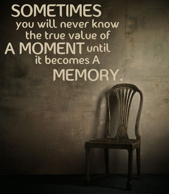 Sometimes you never know the true value of a moment until it becomes a memory. #ThinkBIGSundayWithMarsha #quoteoftheday #quotesaboutlife