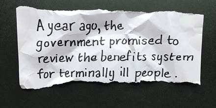 The government must commit to a date to publish the review into the benefits system for terminally people. Tweet the minister responsible now: bit.ly/2OcVH3S #Scrap6Months