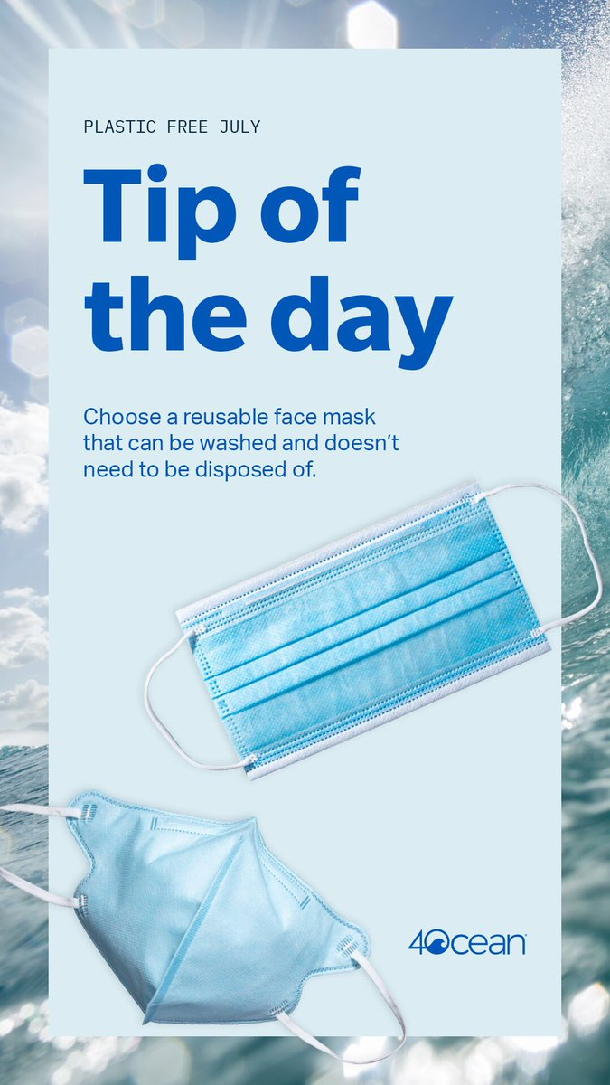 Today's #PlasticFreeJuly Tip of the Day is to choose a reusable face mask over a single-use face mask.
