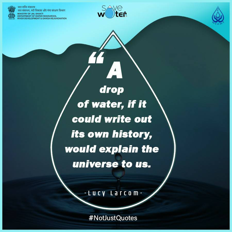 A drop of water, if it could write out its own history, would explain the universe to us. : Lucy Larcom  #SaveWater #NotJustQuotes https://t.co/ZjC5EK3I8h
