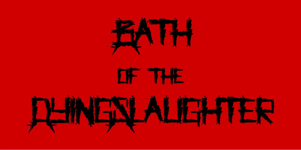 Bath of the DyingSlaughterpic.twitter.com/p21OuceMDA