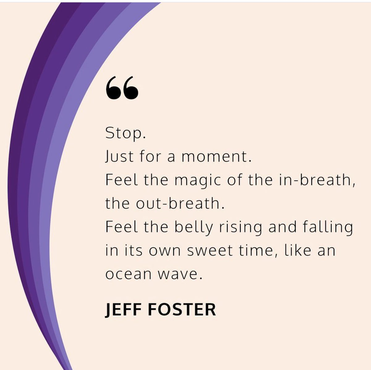 Stop for a moment feel the magic of the in breath and the out breath feel the belly rising and falling in its own sweet time like an ocean wave 💙 #Jefffoster #Grateful #gratitude #Breathe #mindfulness