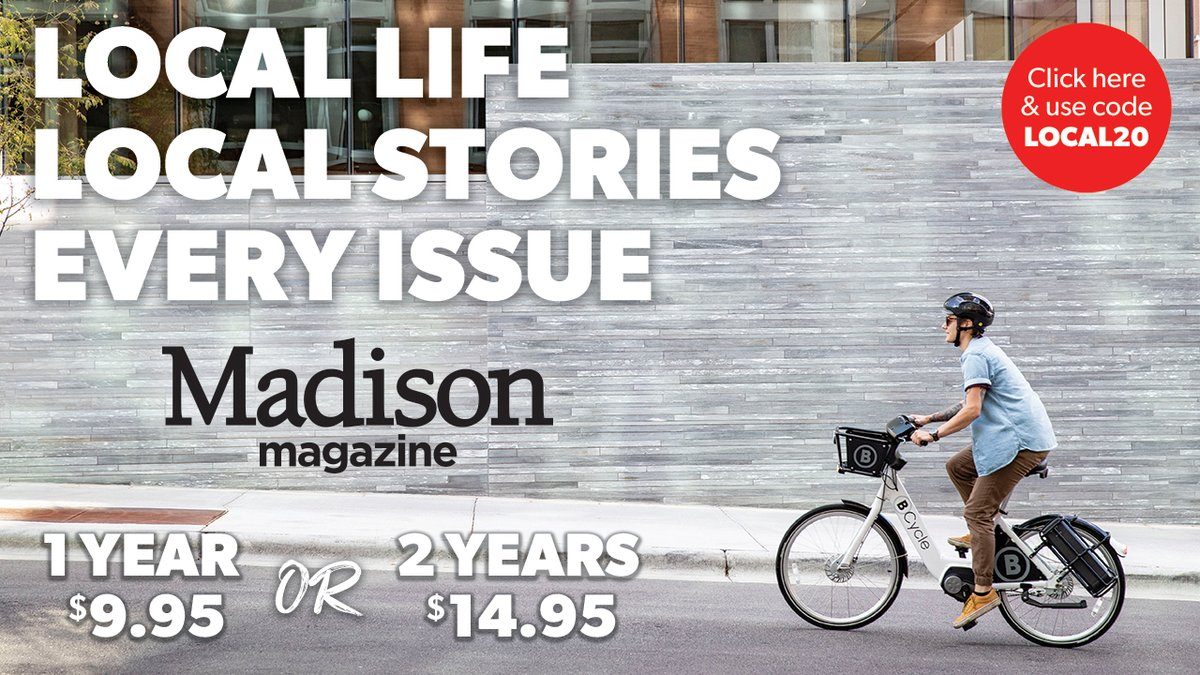 SUBSCRIBE TODAY: For a limited time get one year of Madison Magazine for $9.95 or two years of the magazine for $14.95! Use code LOCAL20 here: bit.ly/2XO8rDy