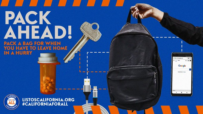 Graphic of an emergency kit featuring a backpack, keys, cell phone, cell phone charger, medication, and a phone charger.   Text: Pack Ahead! Pack a bag for when you have to leave home in a hurry.   ListosCalifornia.org  #CaliforniaForAll