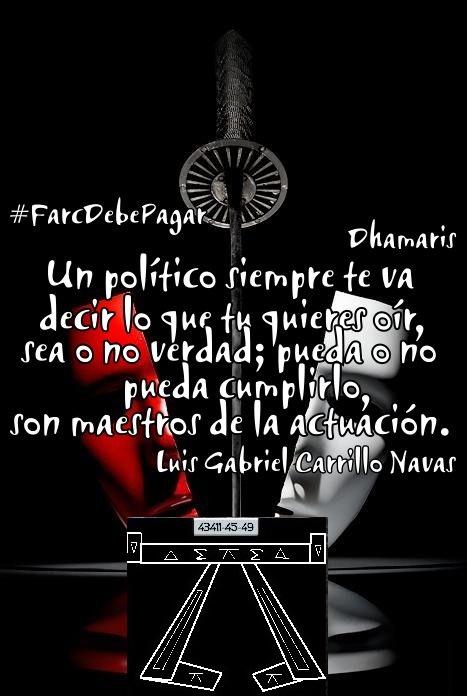 """@DELAESPRIELLAE @Josemcampoc @lorenzmurcia @CorpoRosaBlanca @VickyDavilaH @CGurisattiNTN24 #MananasBLU """"Un político siempre te va decir lo que tu quieres oír, sea o no verdad; pueda o no pueda cumplirlo, son maestros de la actuación. """"Luis Gabriel Carrillo Navas @princes777888 @HULOVI1 @Angelaleonreyes @RanCarcris @EvelinFontalvoo @GladysBecerra1 @cardenasjorgee https://t.co/Ffb4TJVIxa"""