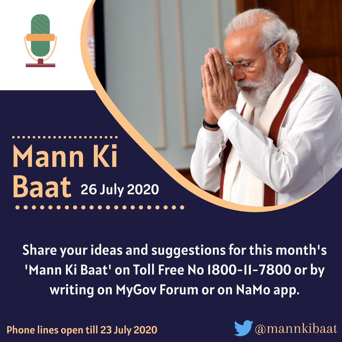 PM Shri @narendramodi will share his 'Mann Ki Baat'on 26 July 2020.  Share your ideas for the upcoming edition of 'Mann Ki Baat'. Dial toll free number 1800-11-7800 to record your message. You can also write on @mygovindia forum or on NaMo app.  #MannKiBaat https://t.co/KeUqOjfpuU