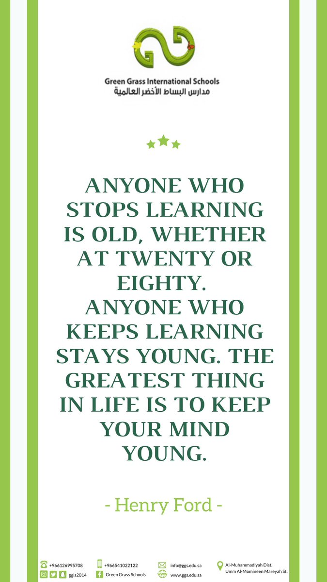 """""""Anyone who stops learning is old,whether at twenty or eighty.Anyone who keeps learning stays young.The greatest thing in life is to keep your mind young."""" ~Henry Ford  #we_are_all_responsible #كلنا_مسؤول #نعود_بحذر #التباعد_الاجتماعي #الوقاية_من_كورونا  #jeddah #saudiarabia pic.twitter.com/rVsFQwukPZ – at Green Grass International Schools"""